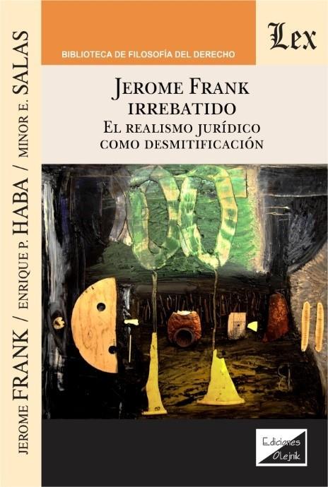 Jerome Frank irrebatido. El realismo juridico