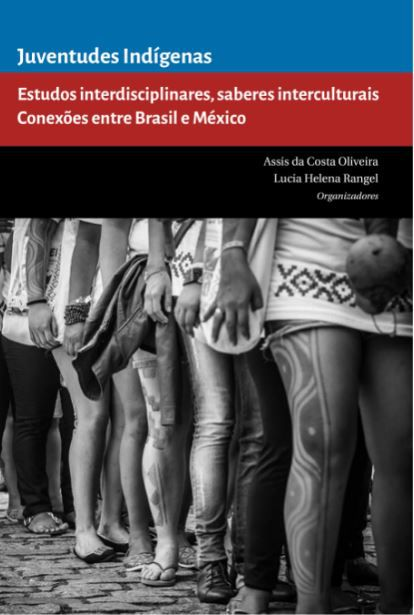 Juventudes Indígenas: Estudos interdisciplinares, saberes interculturais - Conexões entre Brasil e México