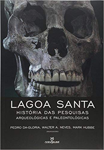 LAGOA SANTA: HISTÓRIA DAS PESQUISAS ARQUEOLÓGICAS E PALEONTOLOGICAS