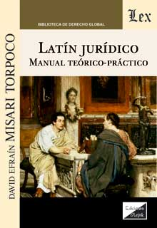 Latin juridico. Manual teoricopractico