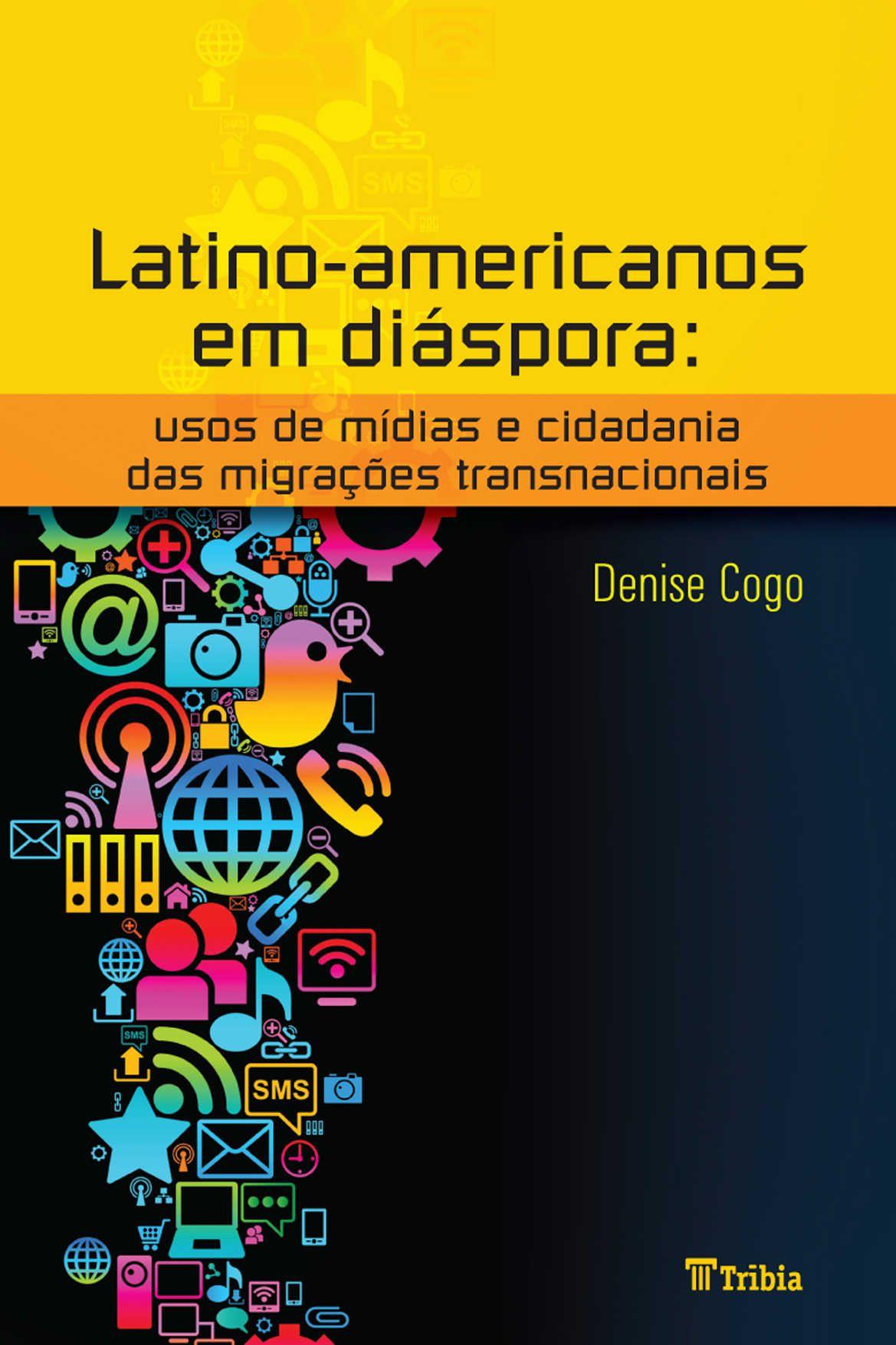 Latino-americanos em diáspora: usos de mídias e cidadania das migrações transnacionais