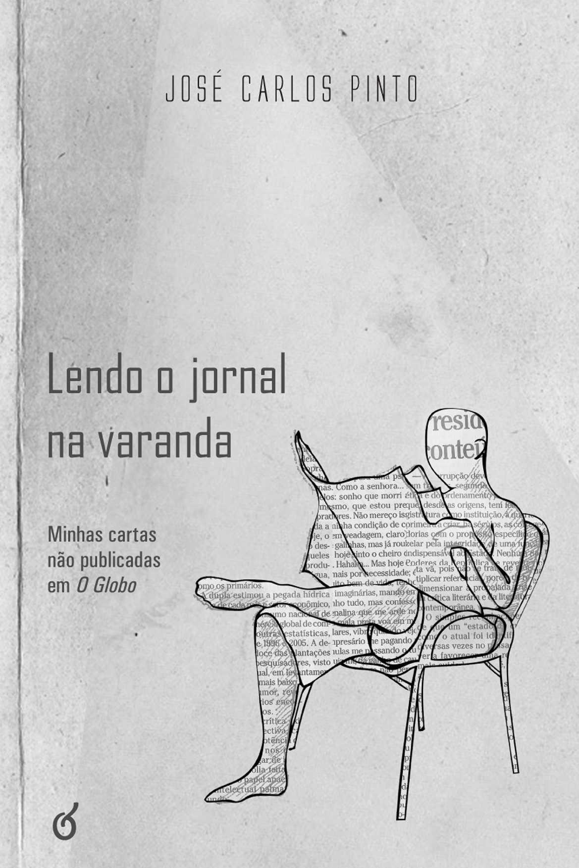 Lendo o jornal na varanda: minhas cartas não publicadas em O Globo