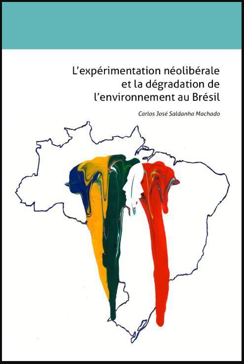 L´expérimentation néolibérale et la dégradation de l´environnement au Brésil