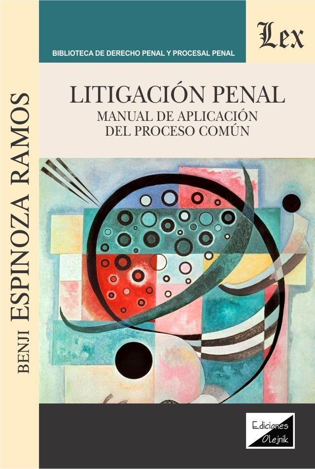Litigación penal. Manual de aplicación del proceso común