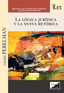 Logica juridica y la nueva retorica