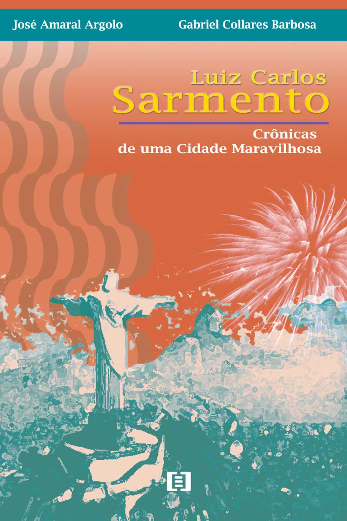 Luiz Carlos Sarmento: Crônicas de uma Cidade Maravilhosa