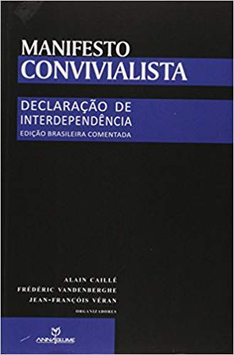 MANIFESTO CONVIVIALISTA: DECLARAÇÃO DE INTERDEPENDENCIA