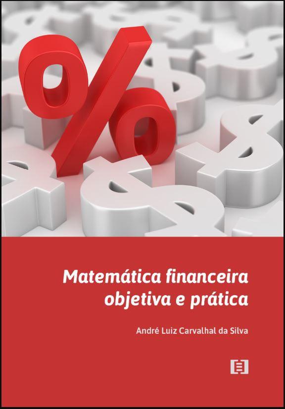 Matemática financeira objetiva e prática