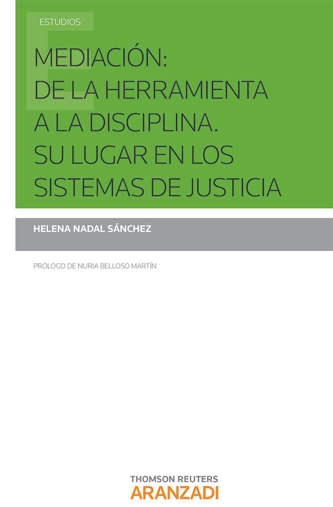 Mediación: de la herramienta a la disciplina. Su lugar en los sistemas de justicia