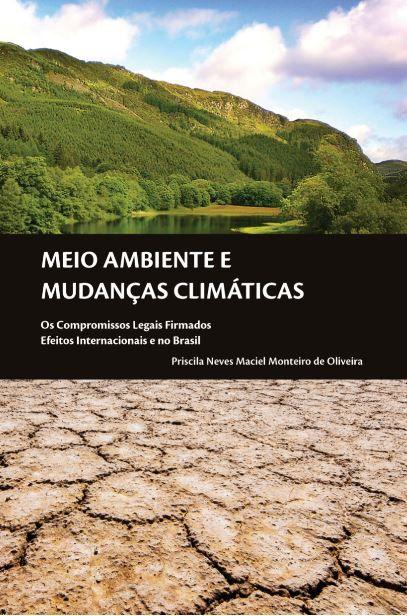 Meio Ambiente e Mudanças Climáticas: Os Compromissos Legais Firmados. Efeitos Internacionais e no Brasil
