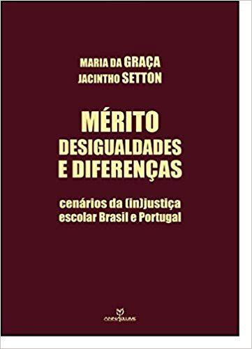 Merito, Desigualdades e Diferenças: Cenários da (in) Justiça Escolar Brasil e Portugal