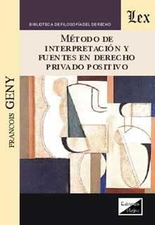 Método de interpretación y fuentes en derecho privado positivo