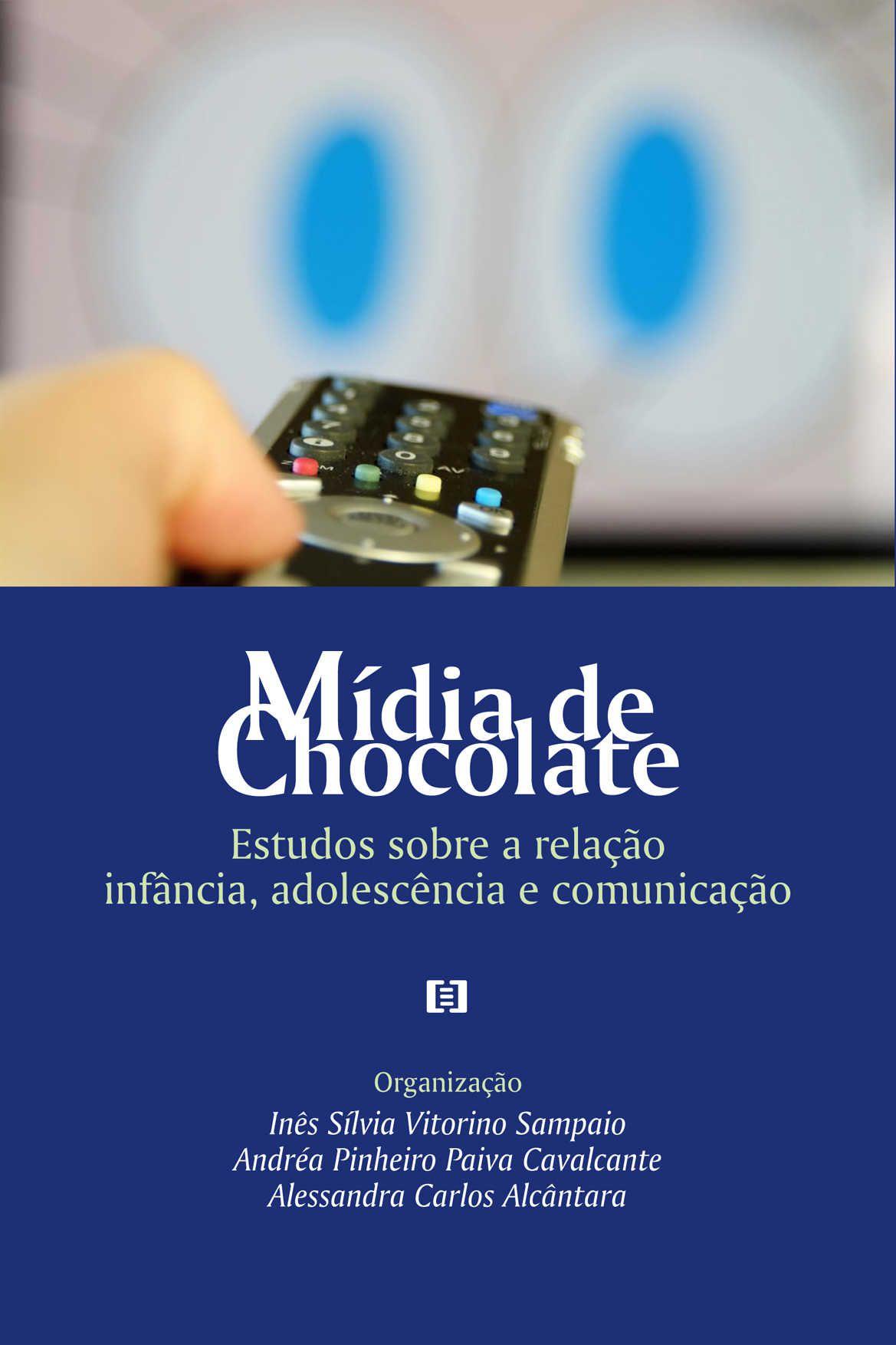 Mídia de Chocolate: Estudos sobre a relação infância, adolescência e comunicação