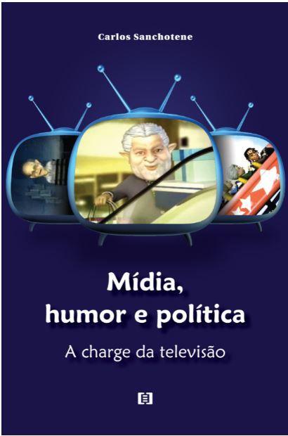 Mídia, humor e política: A charge da televisão