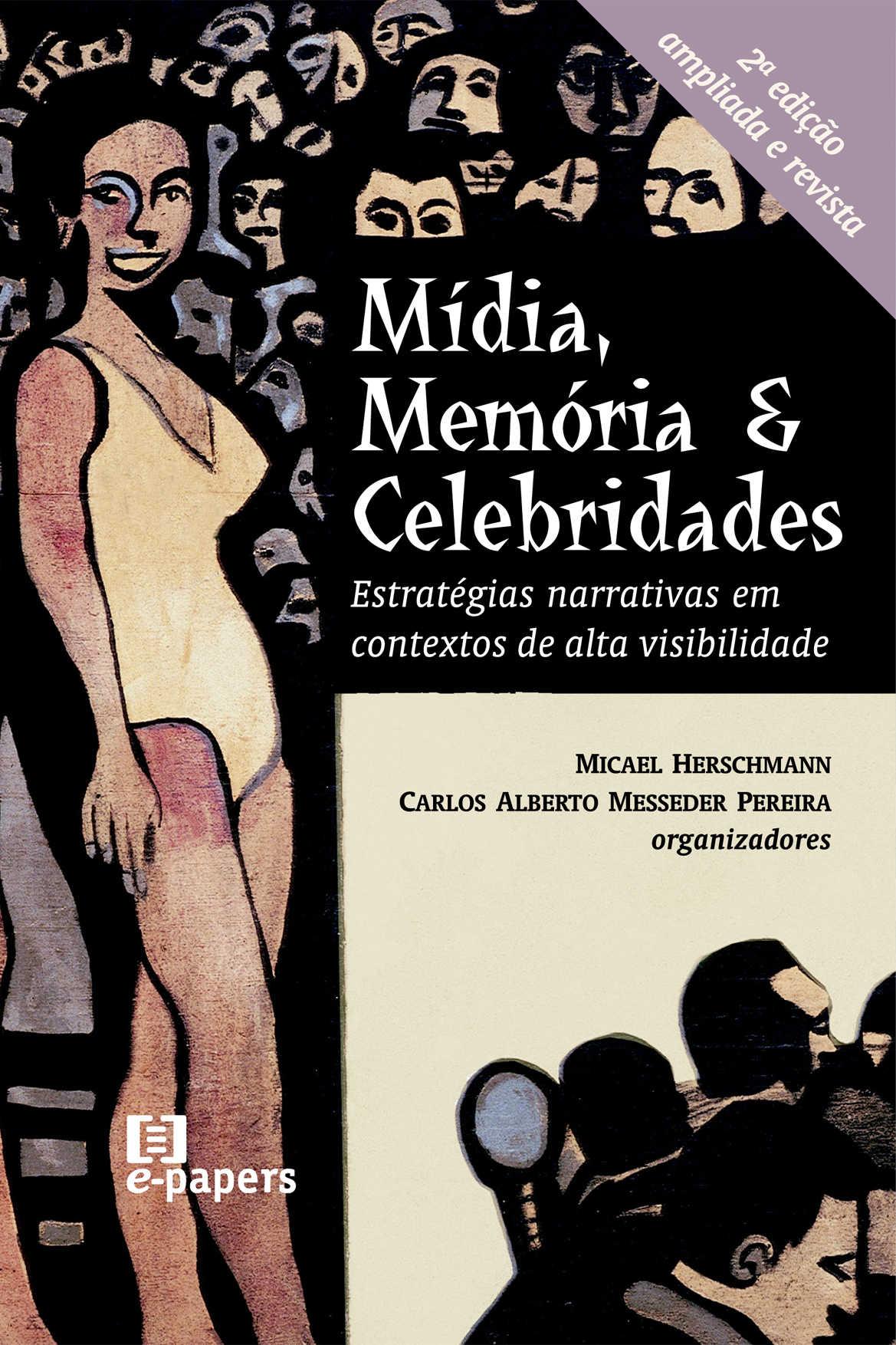 Mídia, Memória e Celebridades - 2a edição: Estratégias narrativas em contextos de alta visibilidade