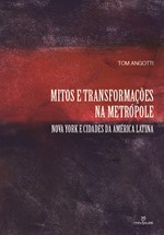 Mitos e transformações na Metrópole: Nova York e cidades da América Latina