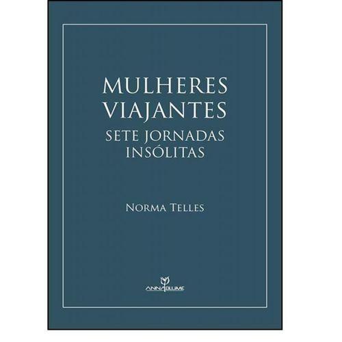 MULHERES VIAJANTES: SETE JORNADAS INSÓLITAS