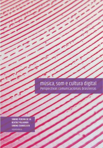 Música, som e cultura digital: Perspectivas comunicacionais brasileiras