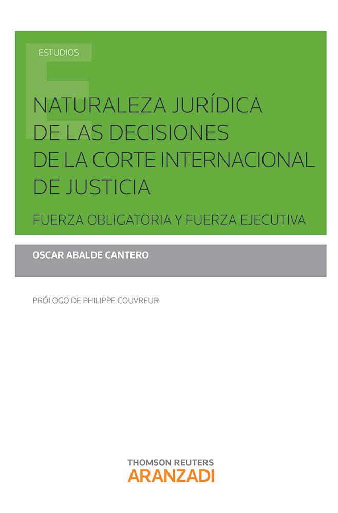 Naturaleza jurídica de las decisiones de la corte internacional de justicia