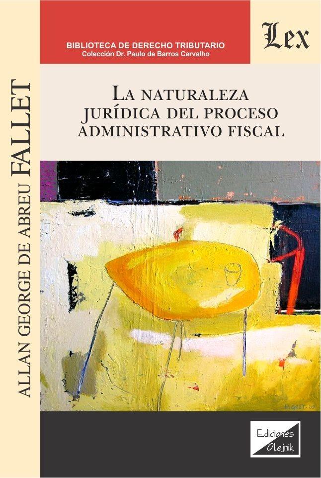 Naturaleza jurídica del proceso administrativo fiscal