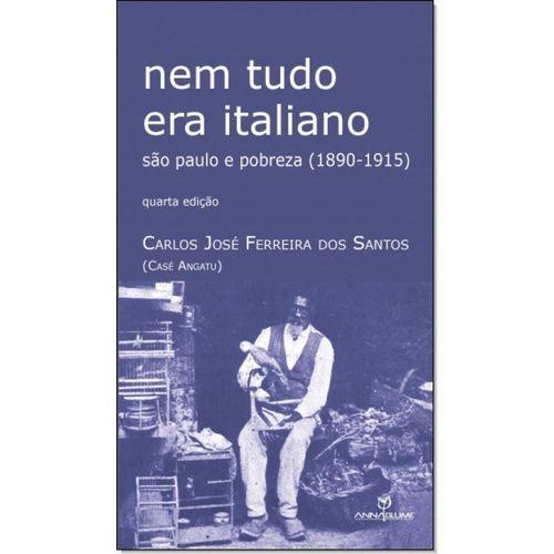 NEM TUDO ERA ITALIANO - SÃO PAULO E PORBREZA (1890-1915)