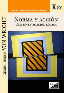 Norma y accion. Una investigación lógica