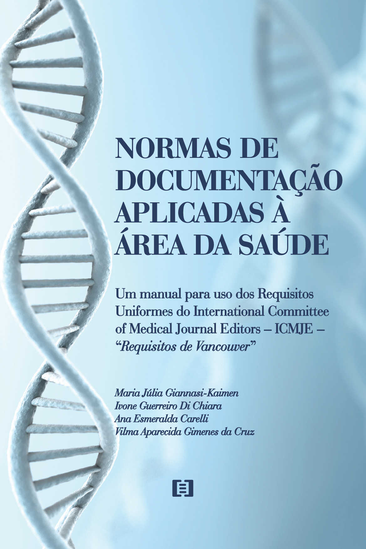 Normas de documentação aplicadas à área de Saúde: Um manual para uso dos Requisitos Uniformes do International Committee of Medical Journal Editors...
