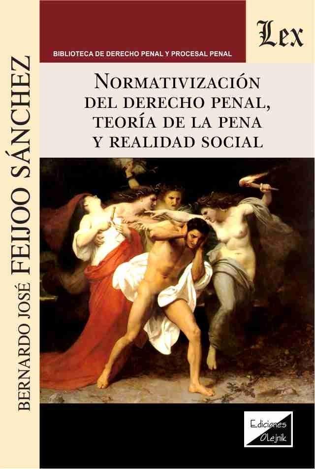 Normativización del derecho penal, teoria de la pena y realidad social