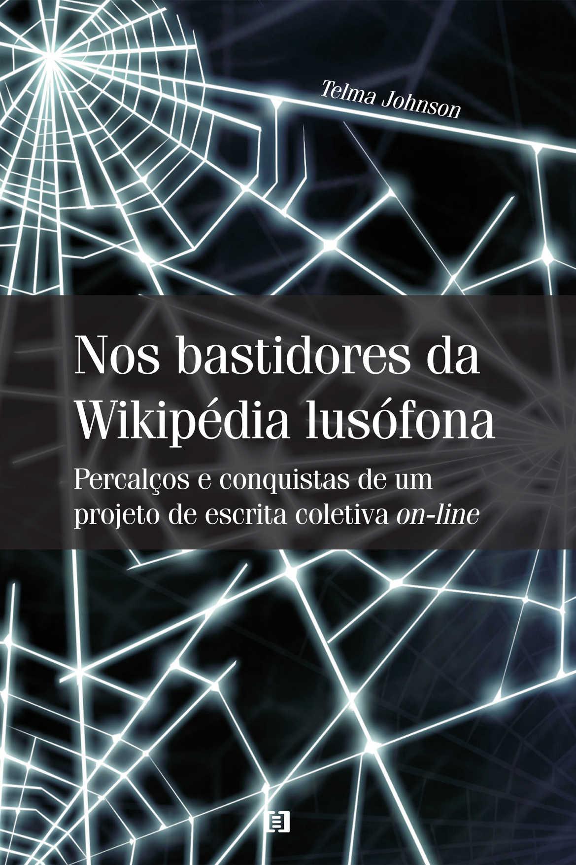 Nos bastidores da Wikipédia lusófona: Percalços e conquistas de um projeto de escrita coletiva on-line