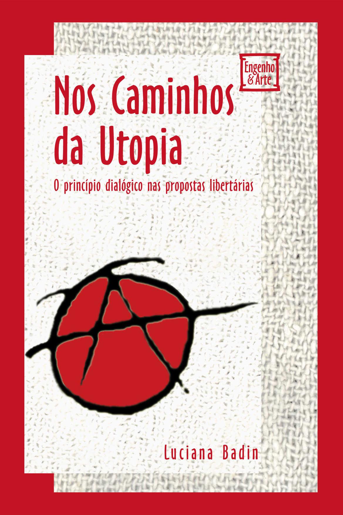 Nos Caminhos da Utopia: O princípio dialógico nas propostas libertárias