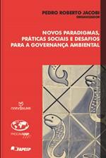 Novos Paradigmas, Práticas Sociais e Desafios Para a Governança Ambiental