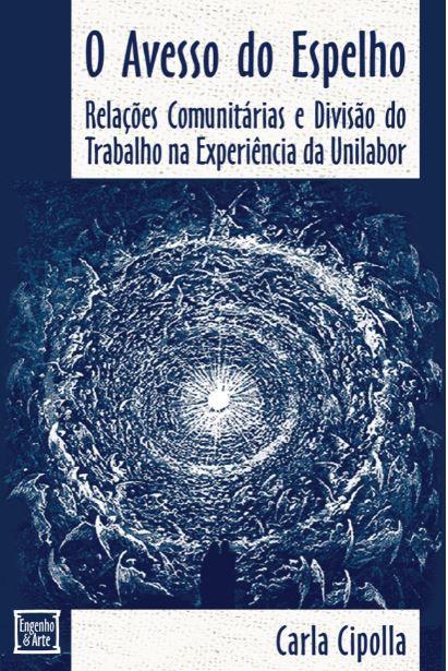 O avesso do espelho: Relações comunitárias e divisão do trabalho na experiência da Unilabor