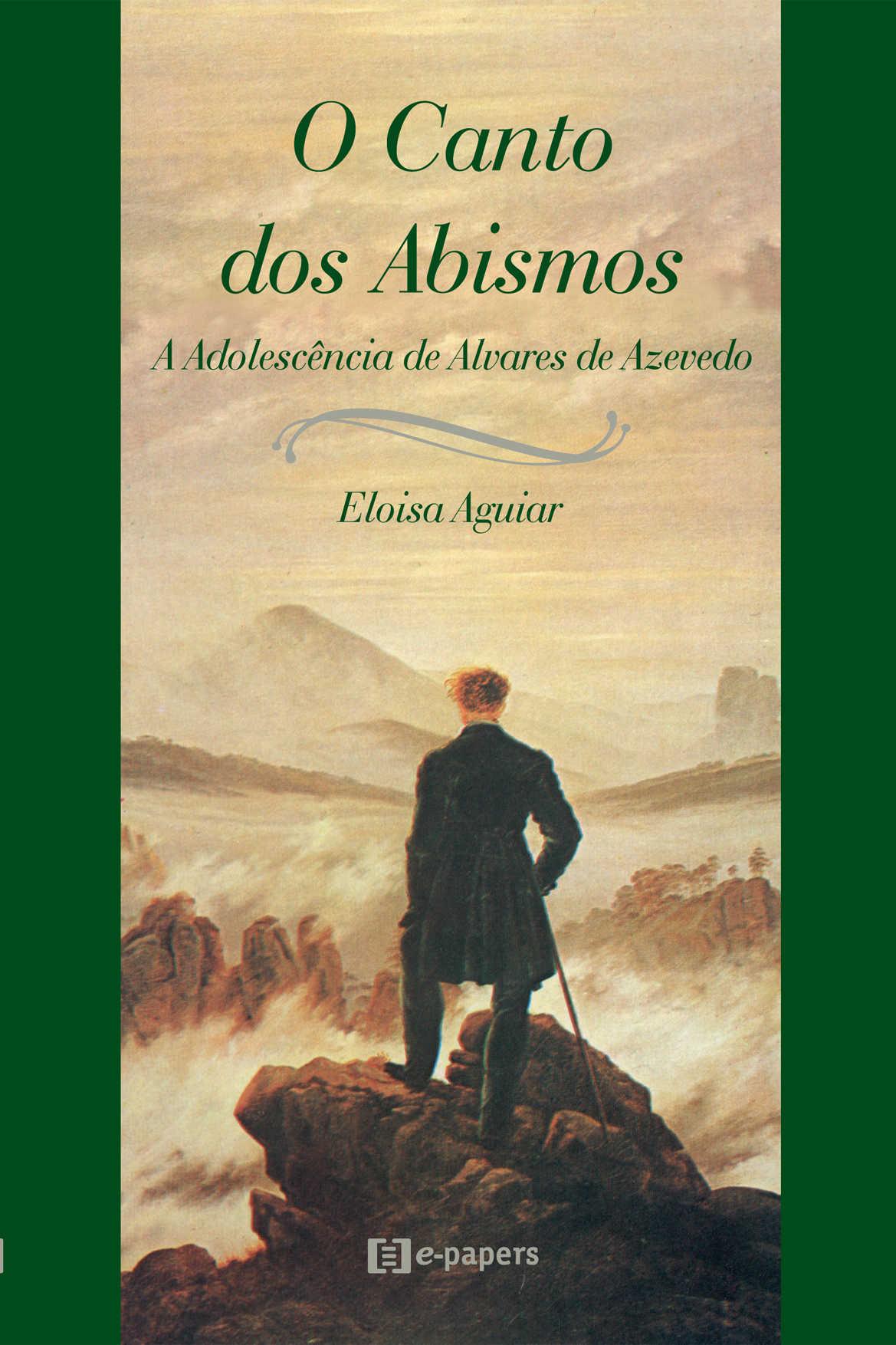 O Canto dos Abismos: A adolescência de Álvares de Azevedo