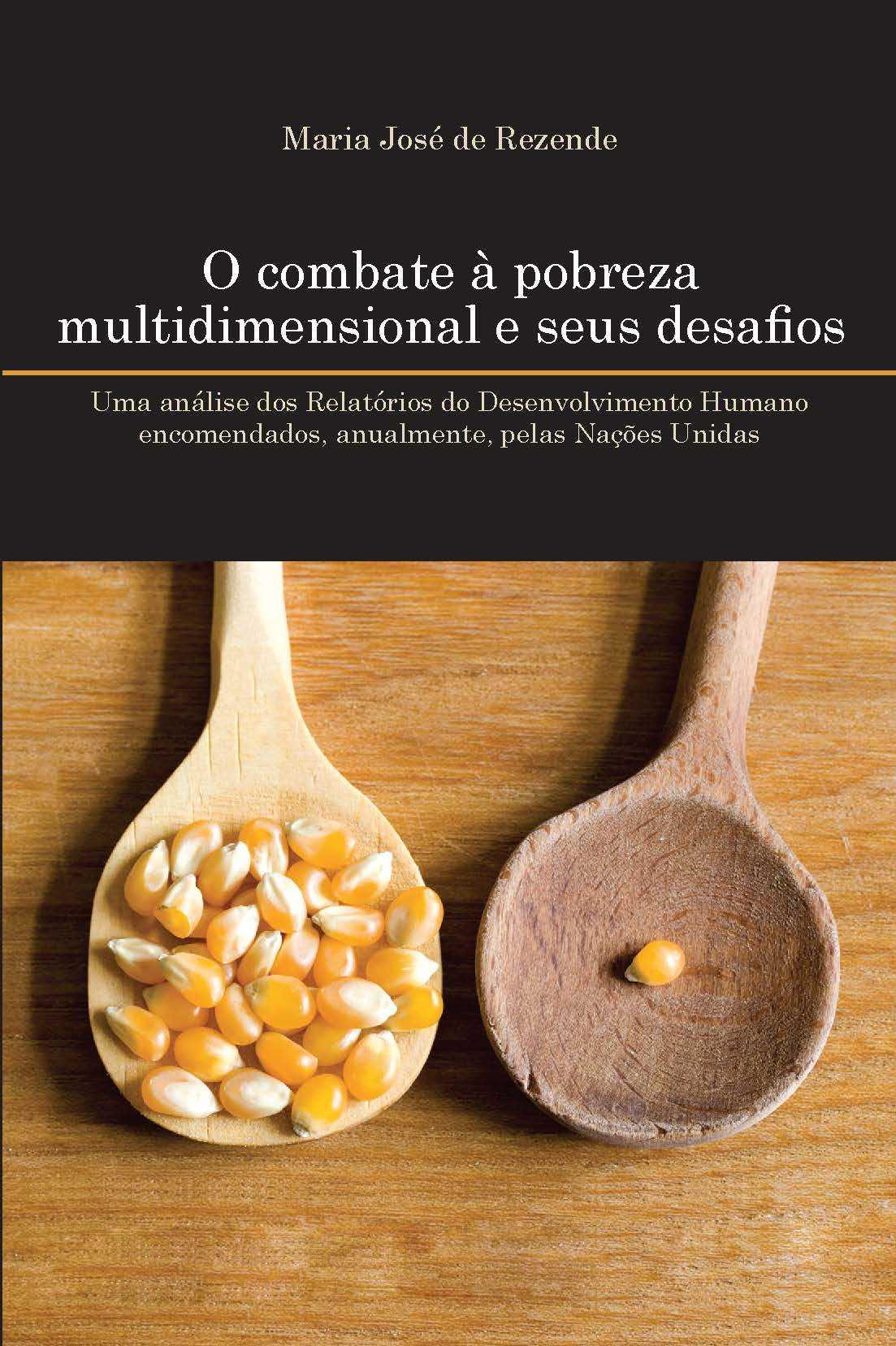 O combate à pobreza multidimensional e seus desafios: Uma análise dos Relatórios do Desenvolvimento Humano encomendados, anualmente, pelas Nações Un