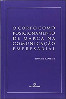 O CORPO COMO POSICIONAMENTO DE MARCA NA COMUNICAÇAO EMPRESARIAL
