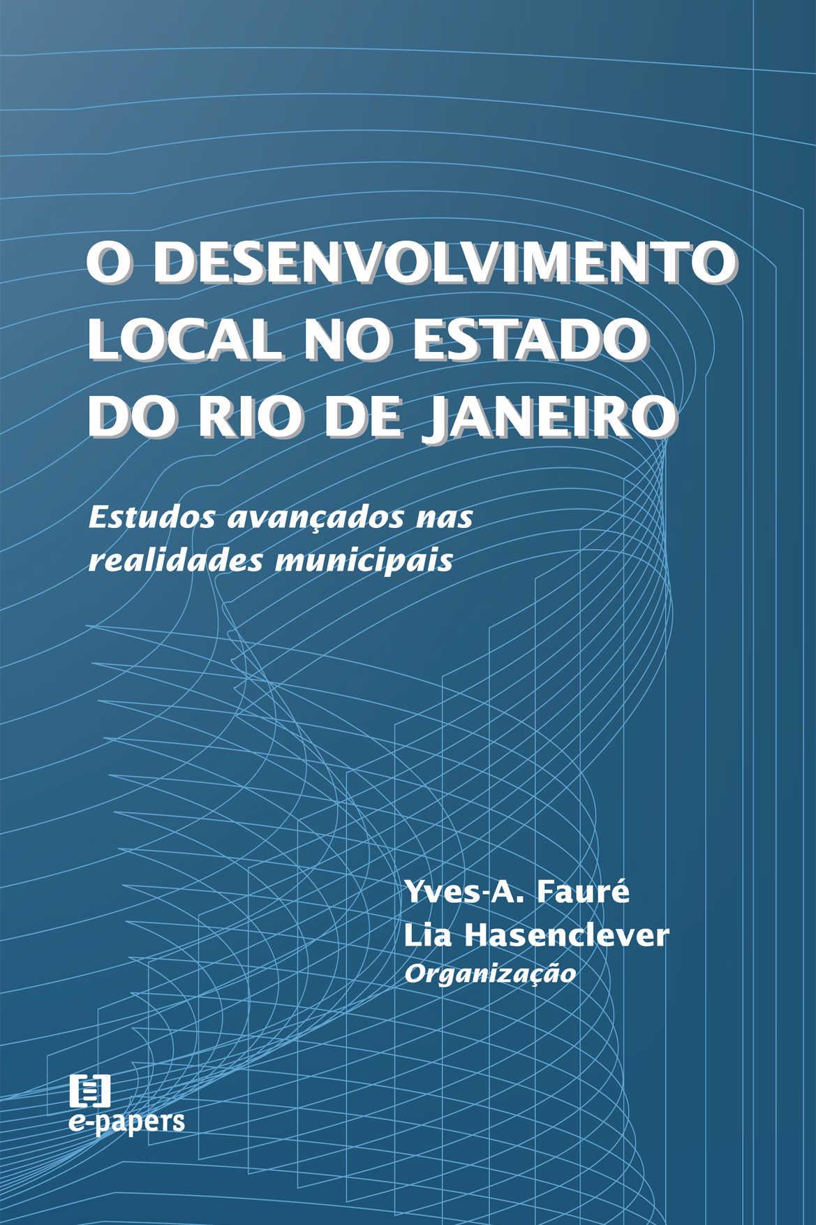 O Desenvolvimento Local no Estado do Rio de Janeiro: Estudos avançados nas realidades municipais