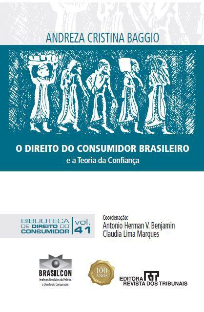 O Direito do Consumidor Brasileiro e a Teoria da Confiança