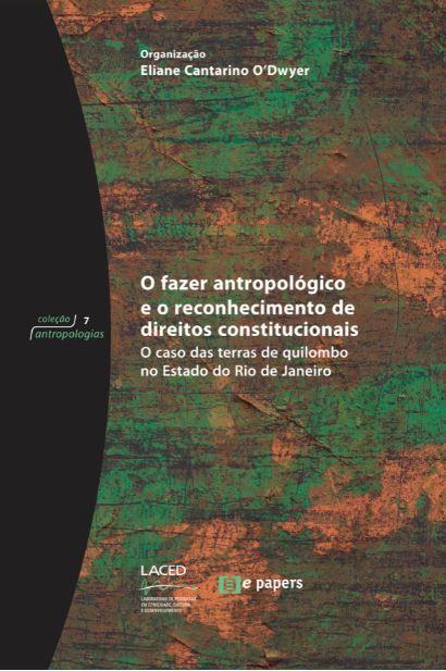 O fazer antropológico e o reconhecimento de direitos constitucionais: O caso das terras de quilombo no Estado do RJ