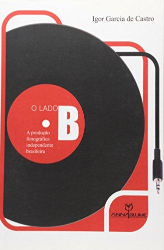 O lado B: a produção fonográfica independente brasileira
