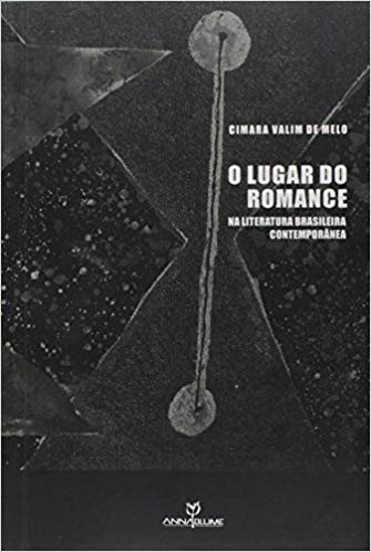 O LUGAR DO ROMANCE: NA LITERATURA BRASILEIRA CONTEMPORÂNEA