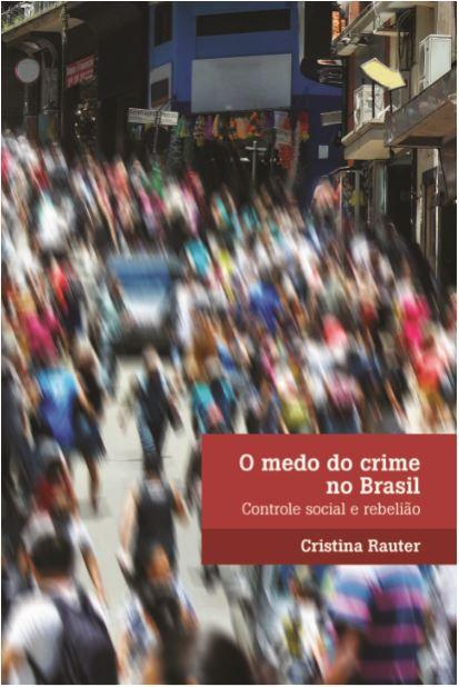 O medo do crime no Brasil: Controle social e rebelião