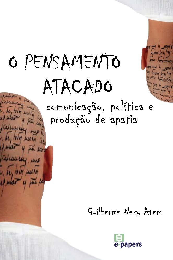 O Pensamento Atacado: comunicação, política e produção de apatia
