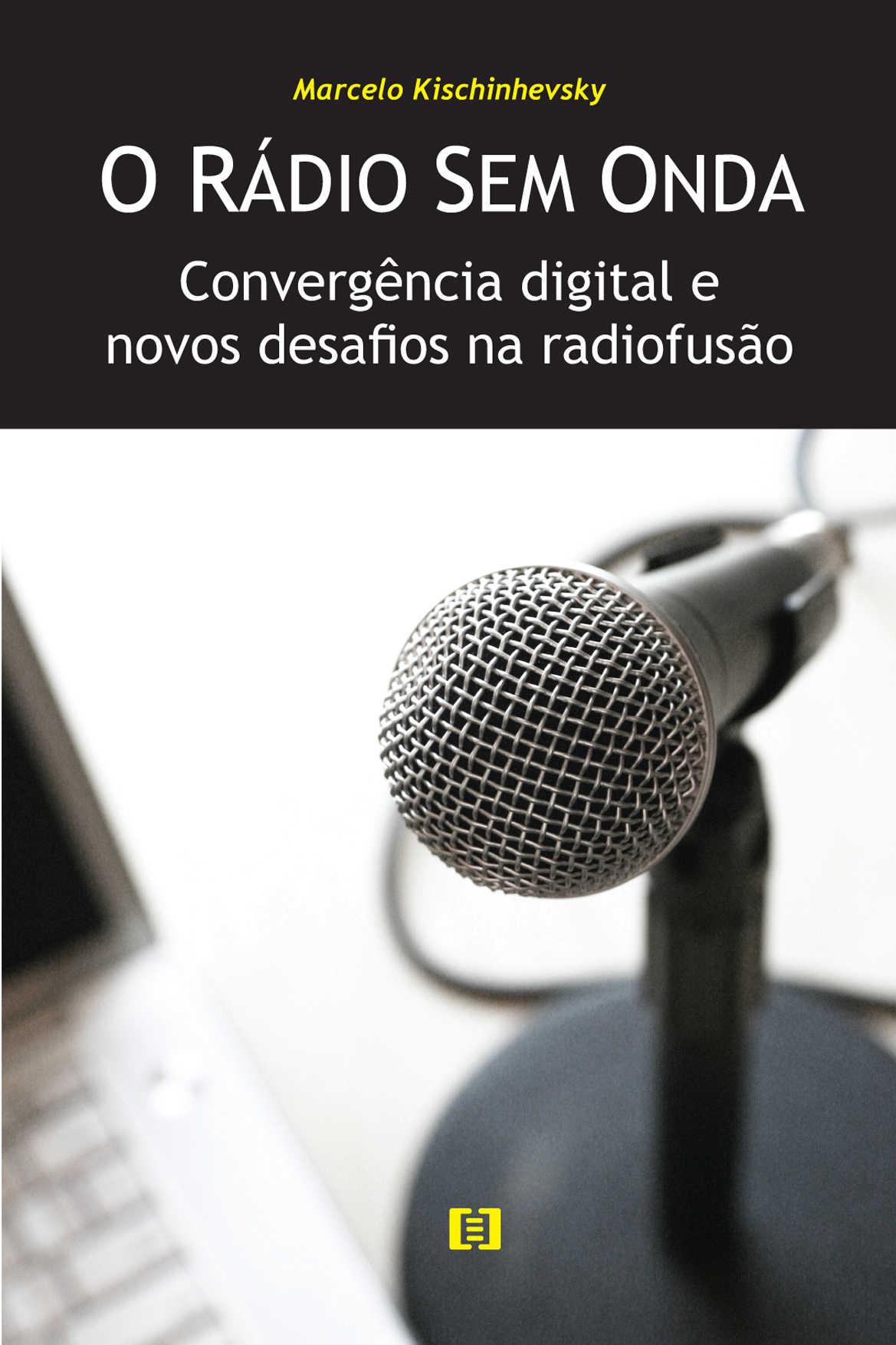 O rádio sem onda: Convergência digital e novos desafios na radiofusão