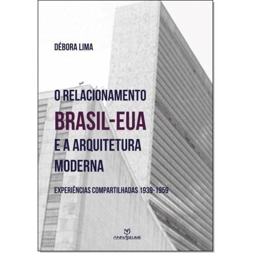 O relacionamento Brasil-Eua e a arquitetura moderna: experiências compartilhadas 1939-1959