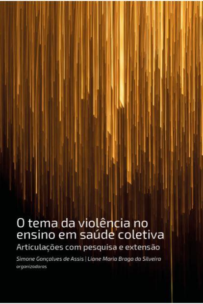 O tema da violência no ensino em saúde coletiva: Articulações com pesquisa e extensão