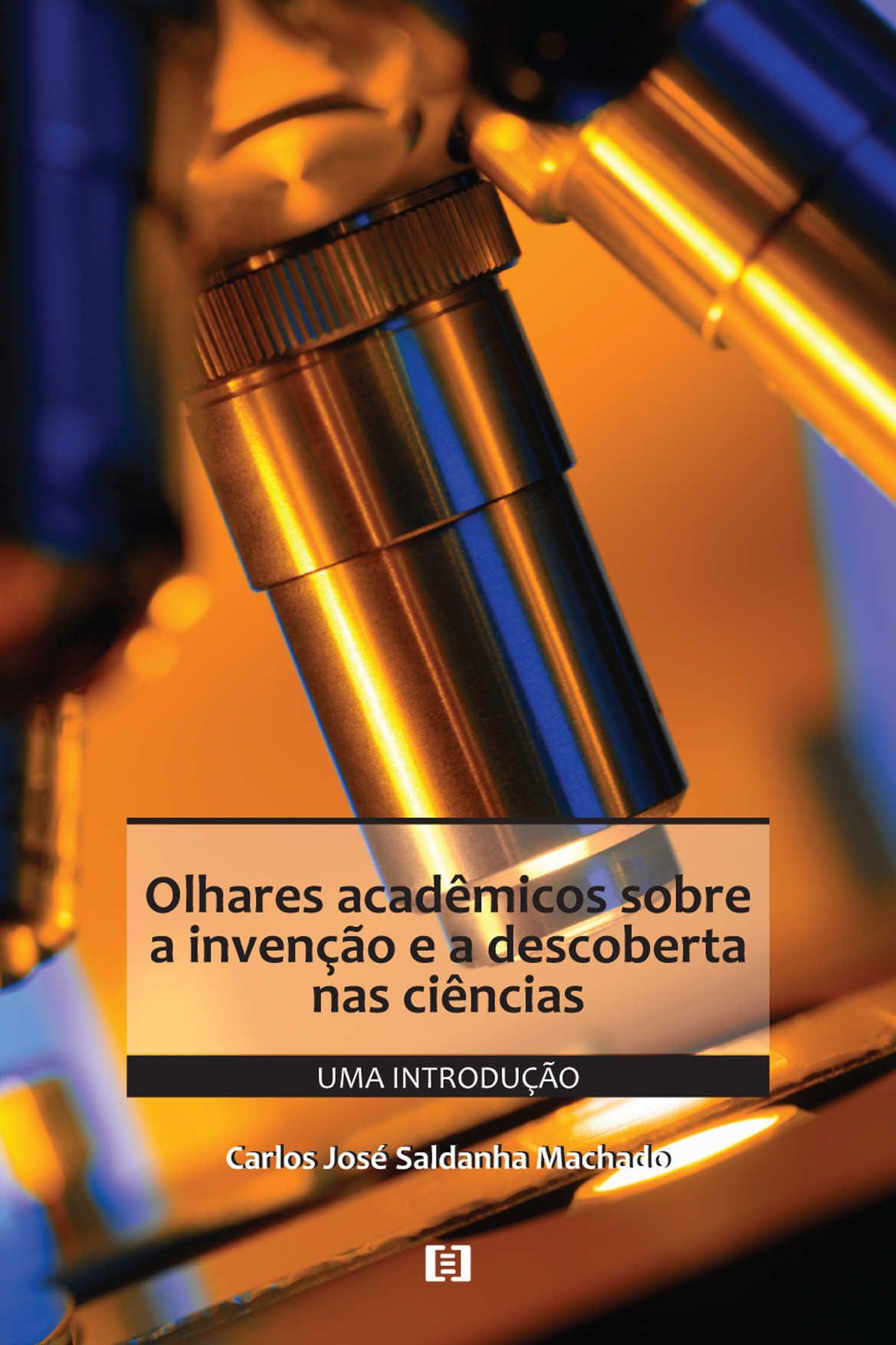 Olhares acadêmicos sobre a invenção e a descoberta nas ciências: uma introdução