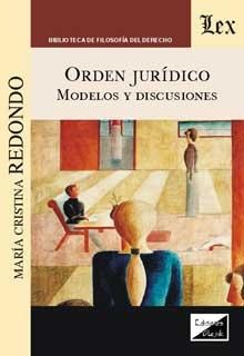 Orden jurídico. Modelos y discusiones