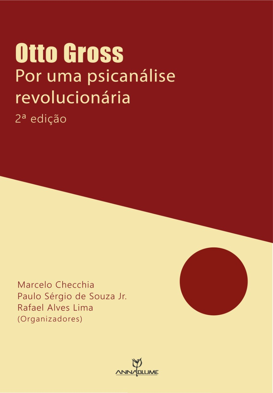 Otto Gross: por uma psicanálise revolucionária - 2ª edição