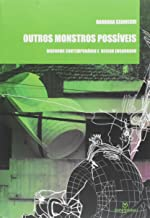 Outros Monstros Possíveis: Disforme Contemporâneo e Design Encarnado