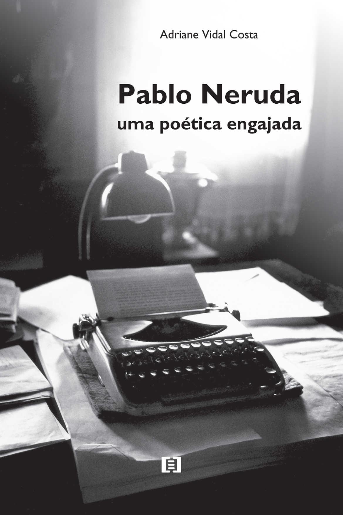 Pablo Neruda: uma poética engajada